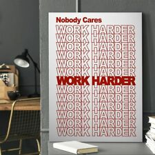 Text Writing Canvas Painting Wall Art Inspirational Quote Nobody Care Work Hard