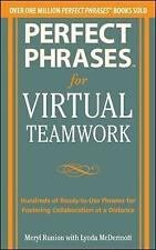 Perfect Phrases for Virtual Teamwork: Hundreds of Ready-to-Use Phrases for Foste