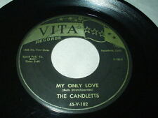 THE CANDLETTS My Only Love/It's Misery 45 Vita Girl Group Doo Wop