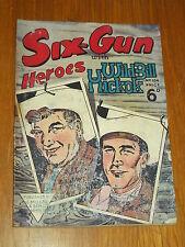 SIX-GUN HEROES #104 WITH WILD BILL HICKOK BRITISH WESTERN COMIC