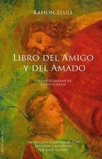 Libro Del Amigo y Del Amado : Texto Preliminar de Javier Lostalé by Raúl...