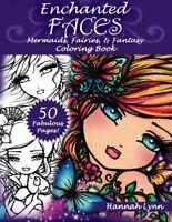 Enchanted Faces: Mermaids, Fairies & Fantasy Coloring Book by Lynn, Hannah