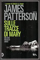 """J, Patterson: """"SULLE TRACCE DI MARY"""" - Alex Cross - Tea 2015 -"""