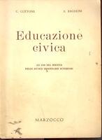 EDUCAZIONE CIVICA- SOCIETA' EDIT. MARZOCCO 1958- Per il  BIENNIO SUPERIORI -H6