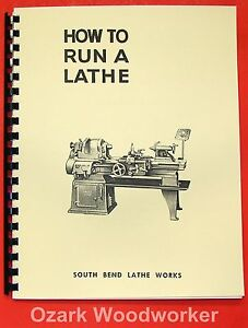 SOUTH BEND How to Run a Lathe Operator's Manual 1950s-late 1900 Item #0689
