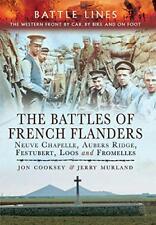 The Battles de français FLANDERS: NEUVE CHAPELLE, Aubers Ridge, Festubert, Loos