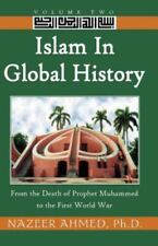Islam in Global History: From the Death of Prophet Muhammed to the First World W