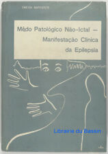 Mêdo patologico nao-ictal Manifestaçao clinica da epilepsia Baptistete 1969