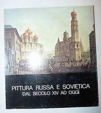 Mostra Catalogo Arte - Pittura Russa Sovietica dal XIV sec a oggi 1974 De Luca