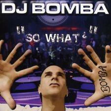 DJ Bomba So what? (2006)  [CD]