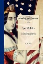 Apis Mellifica : Or, the Poison of the Honey-Bee, Considered As a Therapeutic...