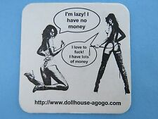 Beer Coaster ~ Bangkok's DollHouse Showgirls ~ I Love to F*%#! I Have Lots of $$