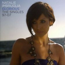 Natalie Imbruglia - Glorious: The Singles 1997-2007 [New CD]
