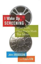 NEW - I Wake up Screening: What to Do Once You'Ve Made that Movie