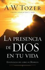 La Presencia de Dios En Tu Vida: Ensenanzas del Libro de Hebreos (Paperback or S