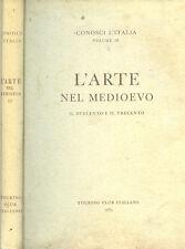 * L'ARTE NEL MEDIOEVO : IL 200 E IL 300 *  TOURING CLUB ITALIANO (1965)