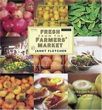 Fresh from the Farmers' Market : Year-Round Recipes for the Pick of the Crop