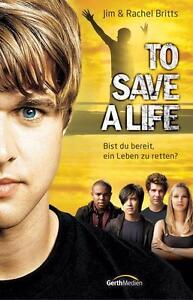 Britts, J: To Save a Life von Jim Britts und Rachel Britts (2012) 24F