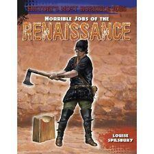 Horrible Jobs of the Renaissance (History's Most Horrible Jobs),Spilsbury, Louis