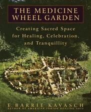 Medicine Wheel Garden: Creating Sacred Space c2002 NEW Paperback