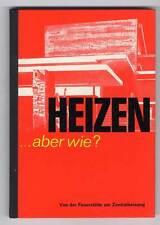 Energie Technik Geschichte Ofen und Zentral Heizung Heizkessel Fachbuch 1967
