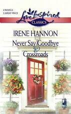 Never Say Goodbye  Crossroads (Love Inspired Classics)