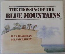 The Crossing of the Blue Mountains Alan Boardman Roland Harvey Hardback