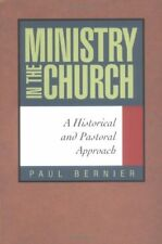 Ministry in the Church: A Historical and Pastoral