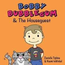 Bobby Bubblegum and the Houseguest