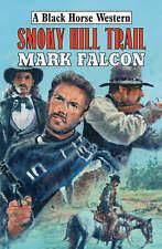 Falcon, Mark, Smoky Hill Trail, Very Good Book