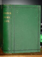 1878 French Home Life; Servants, Furniture, Food, Manners, Dress, RARE