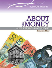 ABOUT THE MONEY: AUSTRALIA'S ECONOMIC HISTORY - BOOK  9780864271242