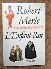 4252- HISTOIRE L'Enfant-Roi, Fortune de France, par Robert MERLE, 1993.