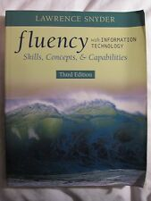 Fluency with Information Technology: Skills, Concepts, & Capabilities -Paperback