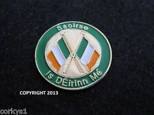 "St Patricks Day Saoirse (Freedom) ""Is d'Éirinn Mé"" {I Am Of Ireland} Gaelic Pin"