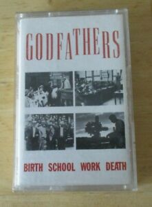 the godfathers  cassette Birth School Work Death , 5/6 tracks, 460583 4