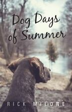 Dog Days of Summer by Rick Milone (2014, Paperback)