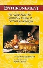 Enthronement : The Recognition of the Reincarnate Masters of Tibet and the...