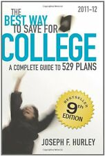 The Best Way to Save for College: A Complete Guide to 529 Plans 2011-12 by Josep
