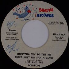 LISA AND THE LOLLIPOPS: Don'tcha Try to Tell Me Santa SING ME Obscure 45 Hear