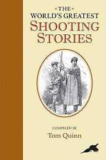 The World's Greatest Shooting Stories by Tom Quinn (Hardback, 2010)