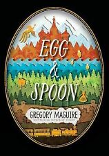 Egg & Spoon by Gregory Maguire (Hardback, 2014)