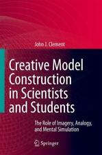 Creative Model Construction in Scientists and Students : The Role of Imagery,...