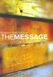 The Message: Remix - The Bible in Contemporary... by Eugene H. Peterson Hardback