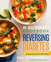 Dr. Neal Barnard's Cookbook for Reversing Diabetes : 150 Recipes Scientifical...