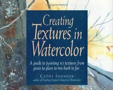 Creating Textures in Watercolor: A Guide to Painting 83 Textures from Grass to