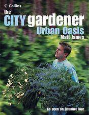 The City Gardener: Urban Oasis Matt James