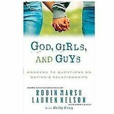 God, Girls, and Guys: Answers to Questions on Dating and Relationships by Marsh,