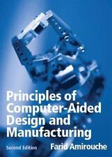 Principles of Computer Aided Design and Manufacturing (2nd Edition), Amirouche,