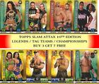 Topps WWE SLAM ATTAX 10 10TH EDITION BASE CARDS #293 - #361 BUY 3 GET 7 FREE